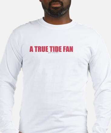 A True Tide Fan Long Sleeve T-Shirt