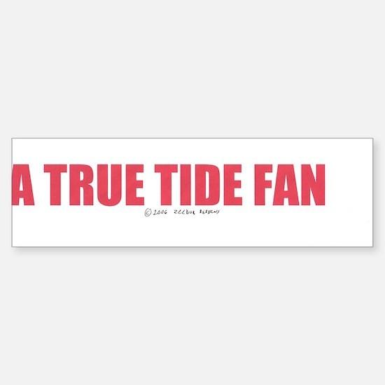 A True Tide Fan Bumper Bumper Bumper Sticker