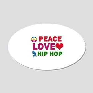 Peace Love Hip Hop Designs 20x12 Oval Wall Decal