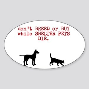 Sticker (Oval) don't breed or buy/shelter pets die