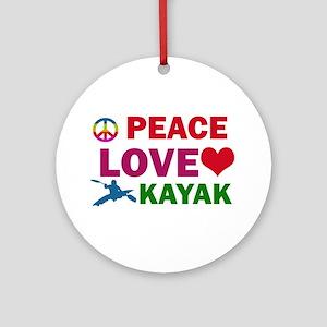 Peace Love Kayak Designs Ornament (Round)
