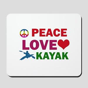 Peace Love Kayak Designs Mousepad