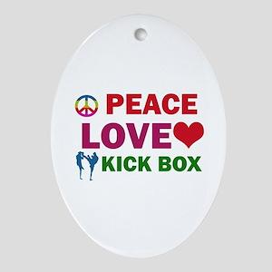 Peace Love Kick Box Designs Ornament (Oval)