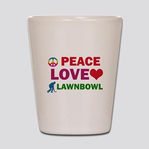 Peace Love Lawnbowl Designs Shot Glass