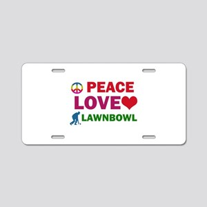 Peace Love Lawnbowl Designs Aluminum License Plate