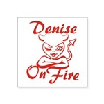 Denise On Fire Square Sticker 3