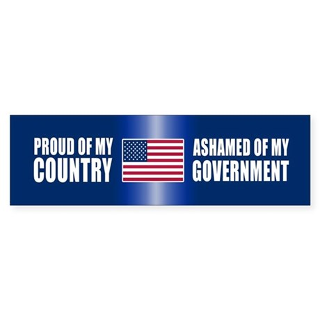 ASHAMED OF MY GOVERNMENT Bumper Sticker
