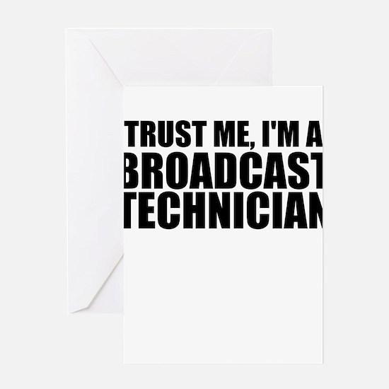 Trust Me, I'm A Broadcast Technician Greeting