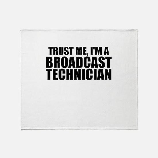 Trust Me, I'm A Broadcast Technician Throw Bla