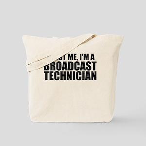 Trust Me, I'm A Broadcast Technician Tote Bag