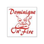 Dominique On Fire Square Sticker 3