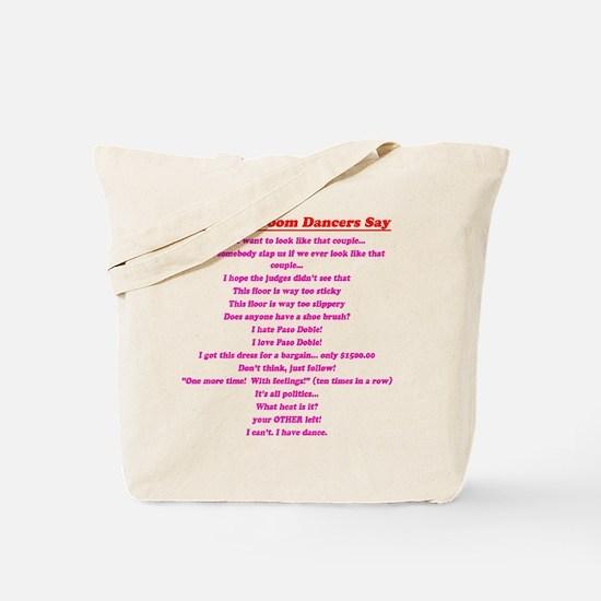 Stuff Ballroom Dancers Say Tote Bag