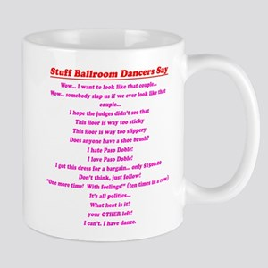Stuff Ballroom Dancers Say Mug