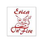 Erica On Fire Square Sticker 3