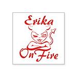 Erika On Fire Square Sticker 3