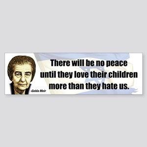 There will be no peace Bumper Sticker