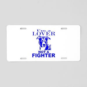 PIT BULL LOVER NOT A FIGHTER Aluminum License Plat