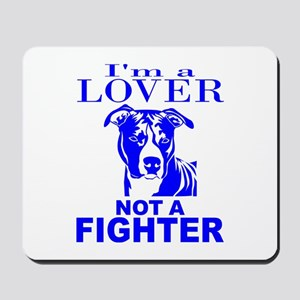 PIT BULL LOVER NOT A FIGHTER Mousepad