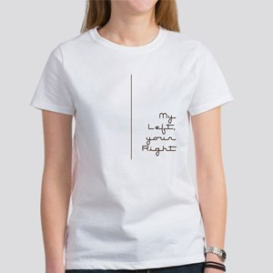 """""""My Left, Your Right"""" Women's T-Shirt"""