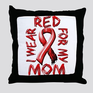 I Wear Red for my Mom Throw Pillow