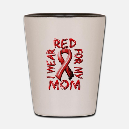 I Wear Red for my Mom Shot Glass