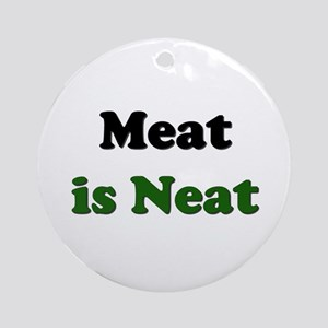 Meat is Neat Ornament (Round)