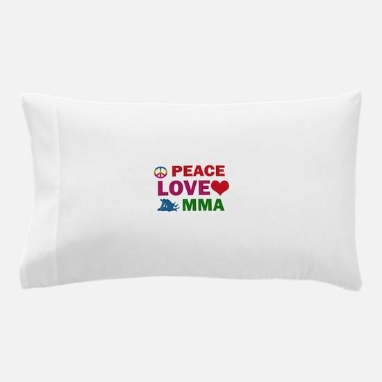Peace Love MMA Designs Pillow Case