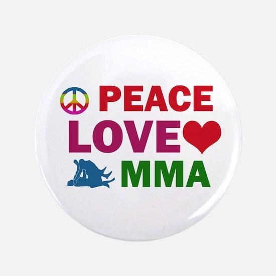 """Peace Love MMA Designs 3.5"""" Button"""