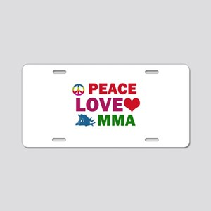 Peace Love MMA Designs Aluminum License Plate