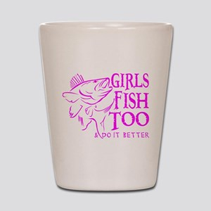 GIRLS FISH TOO WALLEYE Shot Glass