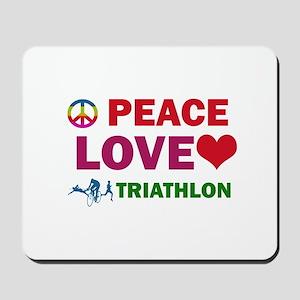 Peace Love Triathlon Designs Mousepad