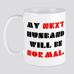 My next HUSBAND will be normal Mug