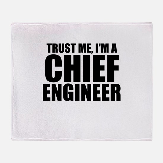 Trust Me, I'm A Chief Engineer Throw Blanket