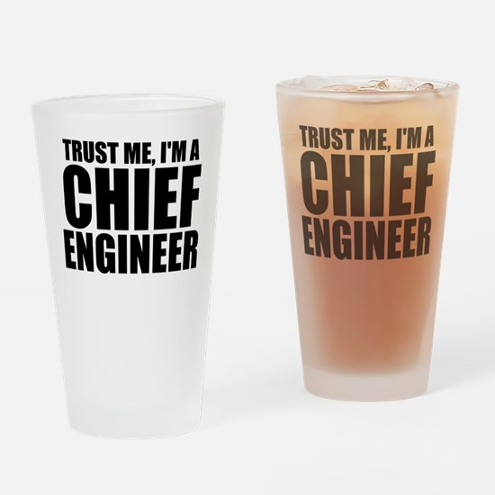 Trust Me, I'm A Chief Engineer Drinking Glass