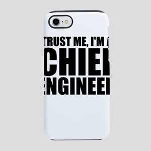 Trust Me, I'm A Chief Engineer iPhone 7 Tough