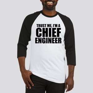 Trust Me, I'm A Chief Engineer Baseball Jersey