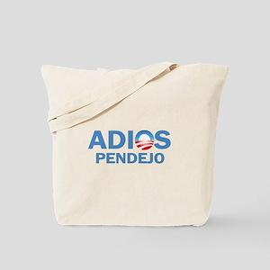 Adios Pendejo Tote Bag