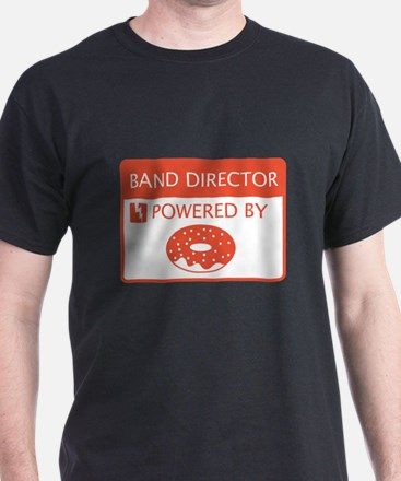 Band Director Powered by Doughnuts T-Shirt