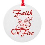 Faith On Fire Round Ornament