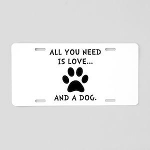 Need Love Dog Aluminum License Plate