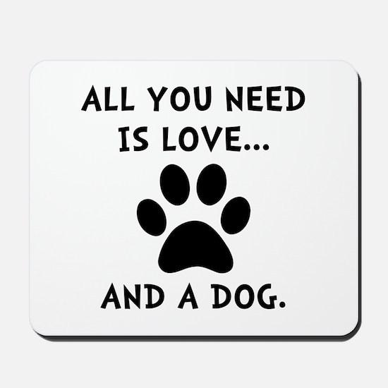 Need Love Dog Mousepad