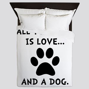 Need Love Dog Queen Duvet