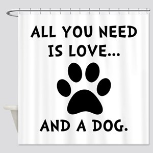 Need Love Dog Shower Curtain