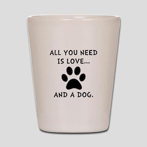 Need Love Dog Shot Glass