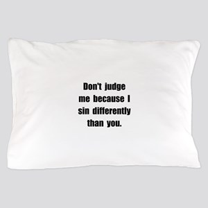 Sin Differently Pillow Case