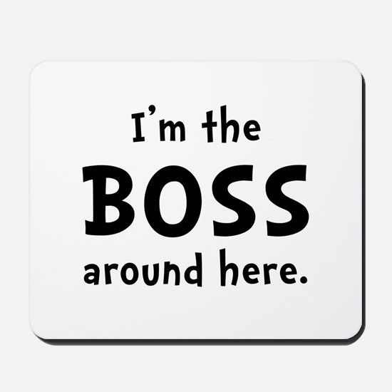Im The Boss Mousepad