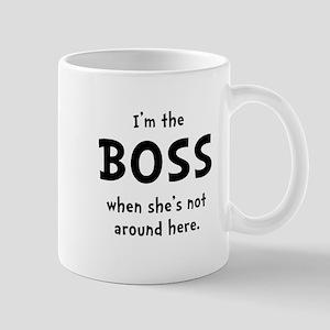 Im The Boss Shes Not Around Mug