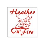 Heather On Fire Square Sticker 3