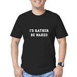Rather Be Naked Men's Fitted T-Shirt (dark)