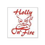 Holly On Fire Square Sticker 3